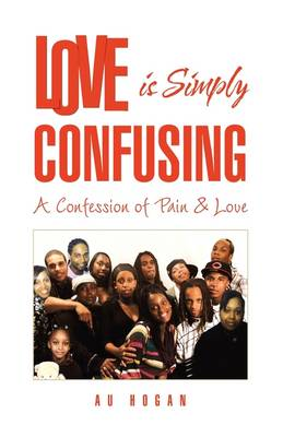 Love Is Simply Confusing by Au Hogan
