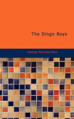 The Dingo Boys by George Manville Fenn