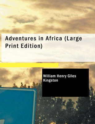 Adventures in Africa by William Henry Giles Kingston