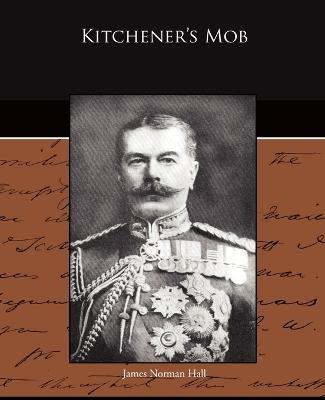 Kitchener's Mob by James Norman Hall