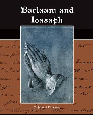 Barlaam and Ioasaph by St John of Damascus