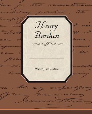 Henry Brocken by Walter J De La Mare