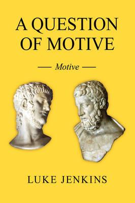 A Question of Motive Motive by Luke Jenkins