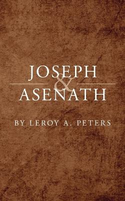 Joseph and Asenath by LeRoy A. Peters