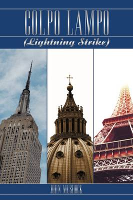 Colpo Lampo (Lightning Strike) by John Mushock