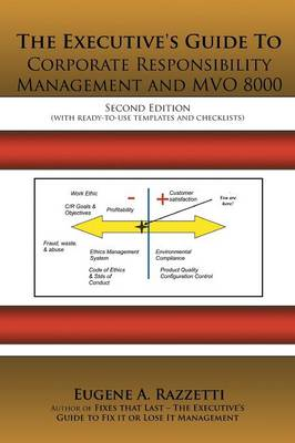 The Executive's Guide To Corporate Responsibility Management and MVO 8000 by CMC Eugene A. Razzetti