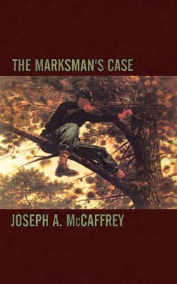 The Marksman's Case by Joseph A. McCaffrey