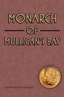 Monarch of Mulligan's Bay by David Mathias