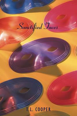 Sanctified Faces by T.L. Cooper