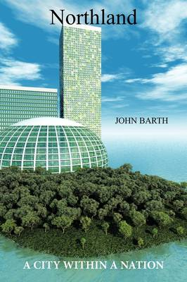 Northland A City Within A Nation by John Barth