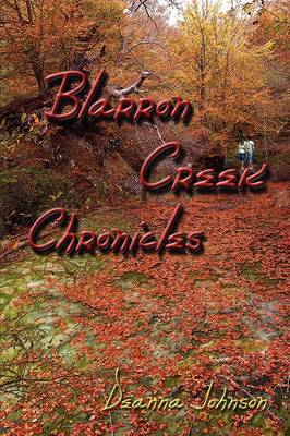 Blarron Creek Chronicles by Deanna Johnson