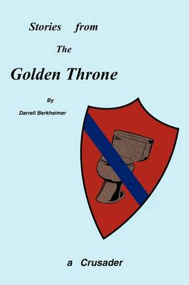 Stories from the Golden Throne by Darrell Berkheimer