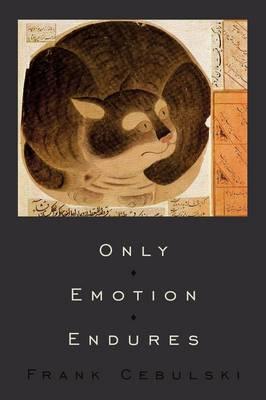 Only Emotion Endures by Frank Cebulski