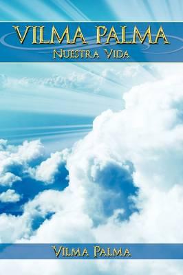 VILMA PALMA. Nuestra Vida by VILMA PALMA