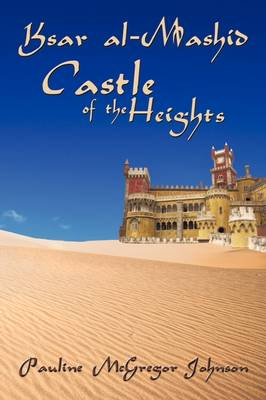 Kasar Al-Mashid Castle of the Heights by Pauline McGregor Johnson