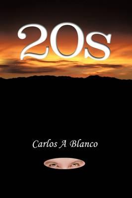 20s by Carlos A Blanco