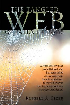The Tangled Web Of Patent #174465 by Russell A. Pizer