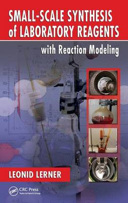Small-Scale Synthesis of Laboratory Reagents with Reaction Modeling by Leonid (School of Chemical and Physical Sciences, Flinders University, Adelaide, Australia) Lerner