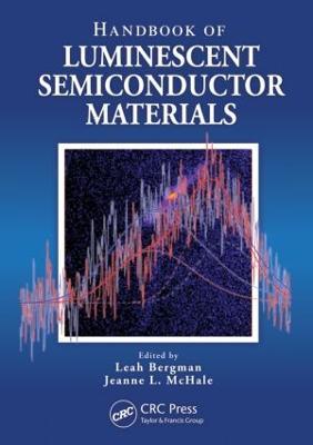 Handbook of Luminescent Semiconductor Materials by Leah (University of Idaho, Moscow, USA) Bergman