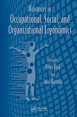 Advances in Occupational, Social, and Organizational Ergonomics by Peter Vink