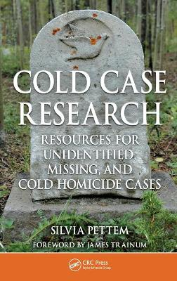 Cold Case Research Resources for Unidentified, Missing, and Cold Homicide Cases by Silvia (Author of  Someone's Daughter: In Search of Justice for Jane Doe,  Boulder, Colorado, USA) Pettem