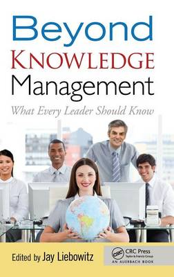 Beyond Knowledge Management What Every Leader Should Know by Jay Liebowitz