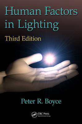Human Factors in Lighting, Third Edition by Peter Robert (Canterbury, Kent, UK) Boyce