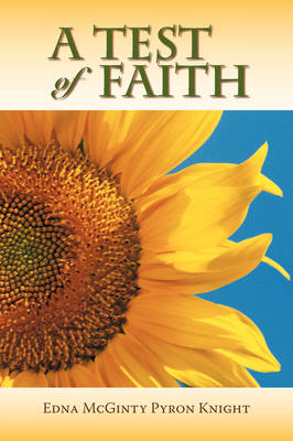 A Test of Faith by Edna McGinty Pyron Knight