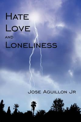 Hate Love and Loneliness by Jose, Jr. Aguillon