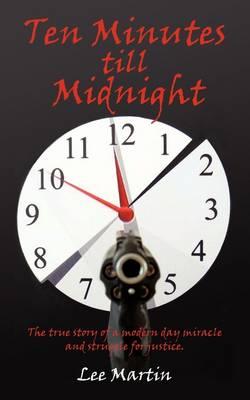 Ten Minutes Till Midnight by Lee Martin