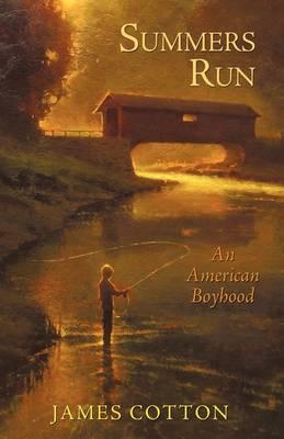 Summers Run An American Boyhood by Cotton James Cotton, James Cotton