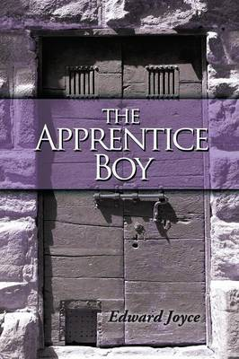 The Apprentice Boy by Joyce Edward Joyce, Joyce Edward