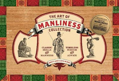 Art of Manliness Collection by Brett McKay, Kate McKay