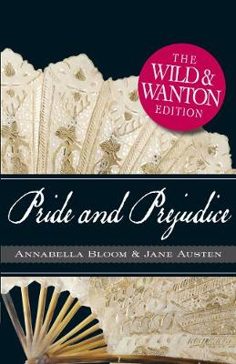 Pride and Prejudice: The Wild and Wanton Edition by Jane Austen, Michelle M. Pillow