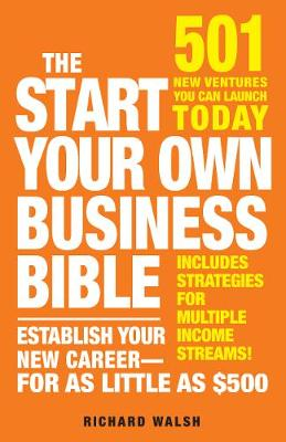 The Start Your Own Business Bible 501 New Ventures You Can Launch Today by Richard J. Wallace
