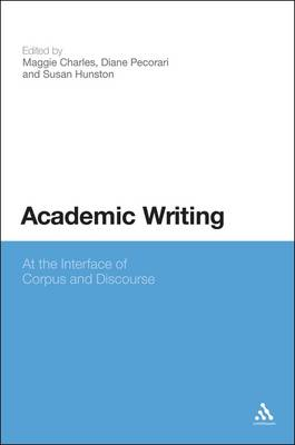 Academic Writing At the Interface of Corpus and Discourse by Susan Hunston