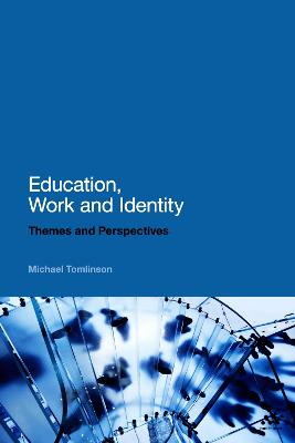 Education, Work and Identity Themes and Perspectives by Michael Tomlinson