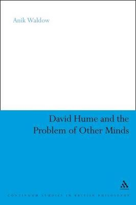 David Hume and the Problem of Other Minds by Anik Waldow