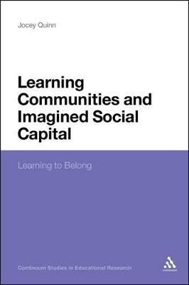 Learning Communities and Imagined Social Capital Learning to Belong by Jocey Quinn