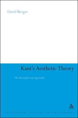 Kant's Aesthetic Theory The Beautiful and Agreeable by David Berger