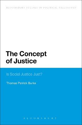 The Concept of Justice Is Social Justice Just? by Thomas Patrick Burke