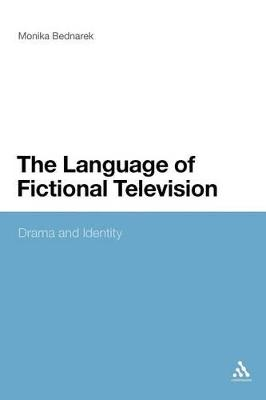 The Language of Fictional Television Drama and Identity by Monika Bednarek
