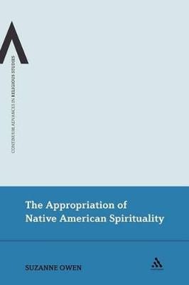 The Appropriation of Native American Spirituality by Suzanne Owen