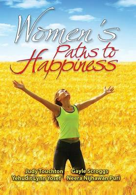 Women's Paths to Happiness by Editors Judy Touchton Et Al