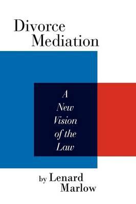 Divorce Mediation by Lenard Marlow