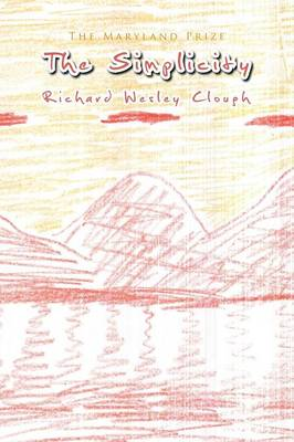 The Simplicity by Richard Wesley Clough