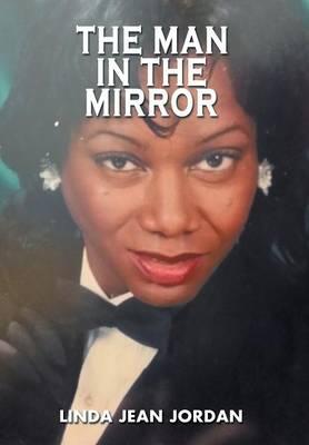 The Man in the Mirror by Linda Jean Jordan