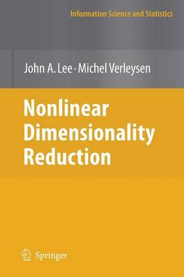 Nonlinear Dimensionality Reduction by John A. Lee, Michel Verleysen