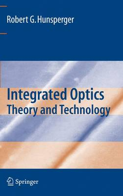 Integrated Optics Theory and Technology by Robert G. Hunsperger