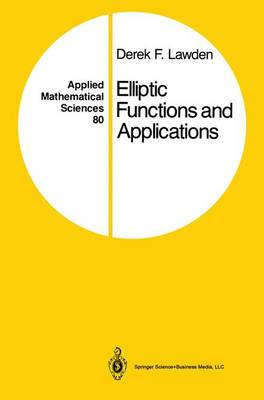 Elliptic Functions and Applications by Derek F. Lawden